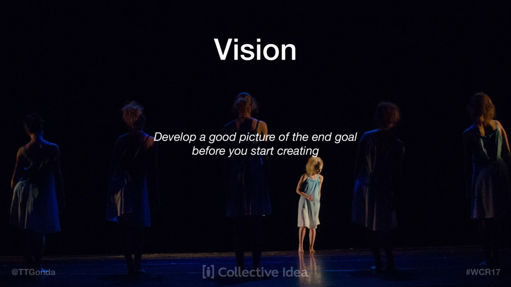 @TTGonda #WCR17 Vision Develop a good picture o...