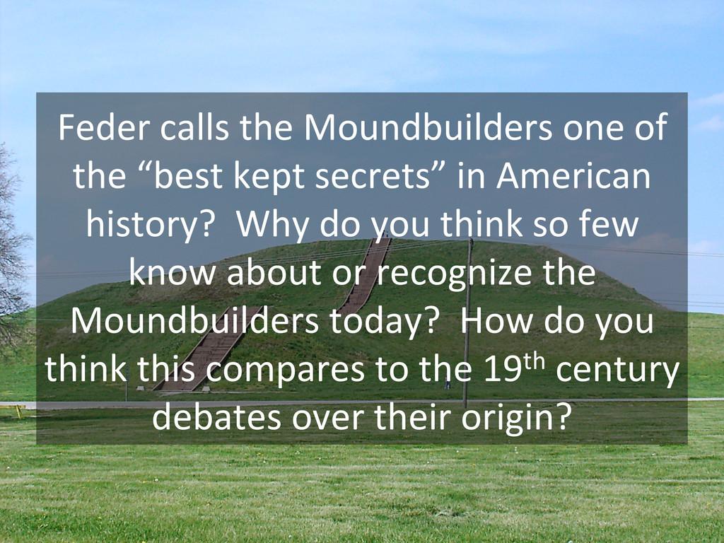 Feder calls the Moundbuilders one...