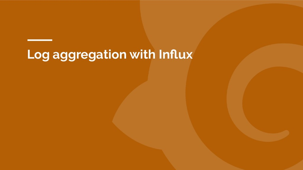 Log aggregation with Influx