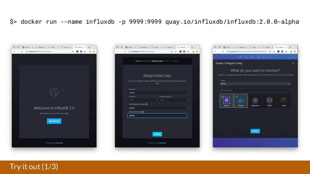 Try it out (1/3) $> docker run --name influxdb ...