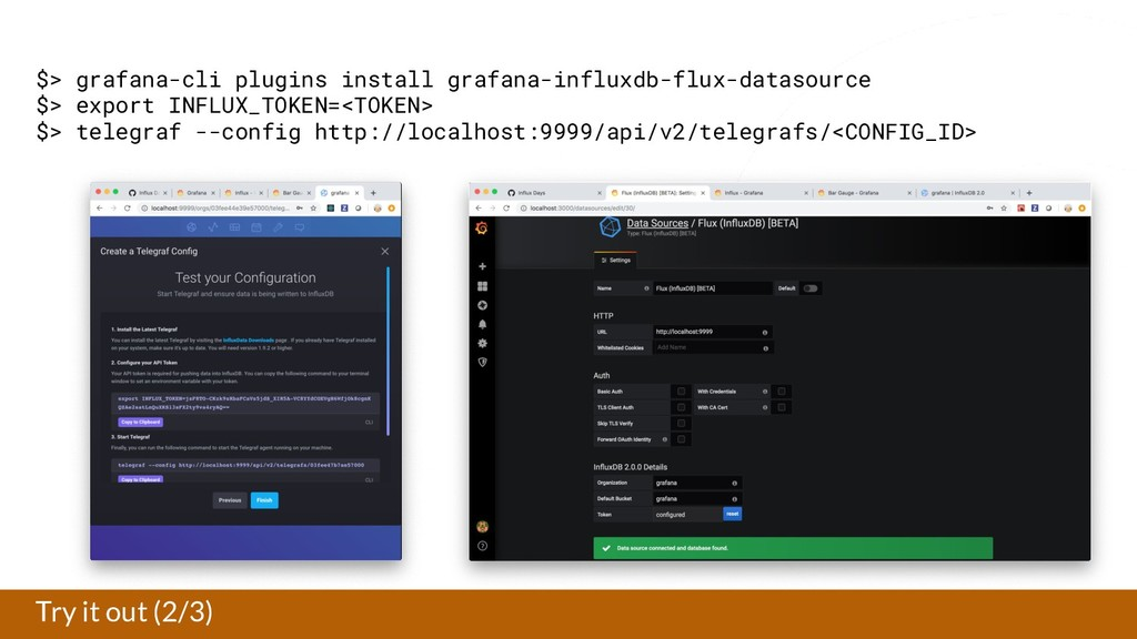 Try it out (2/3) $> grafana-cli plugins install...