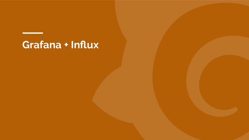 Grafana + Influx
