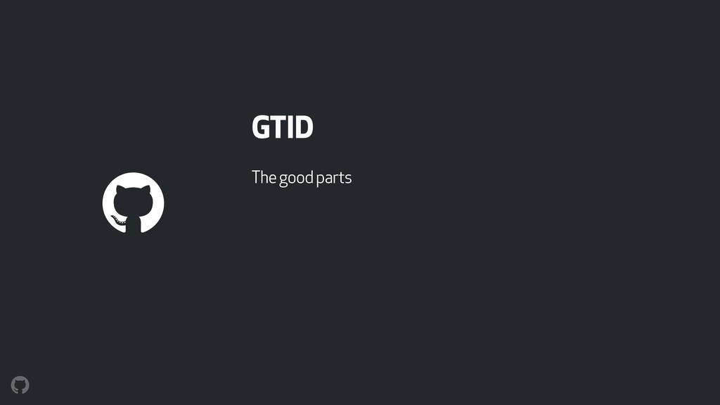 GTID The good parts