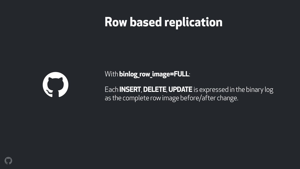 Row based replication With binlog_row_image=FUL...