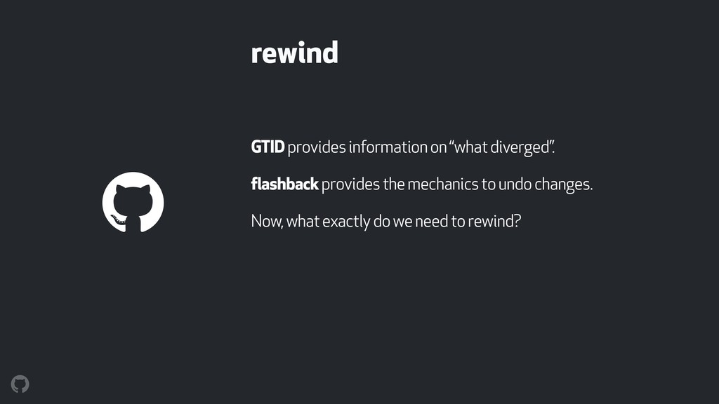 "rewind GTID provides information on ""what diver..."