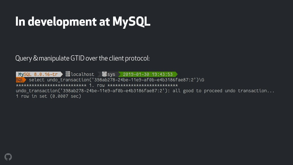 In development at MySQL Query & manipulate GTID...