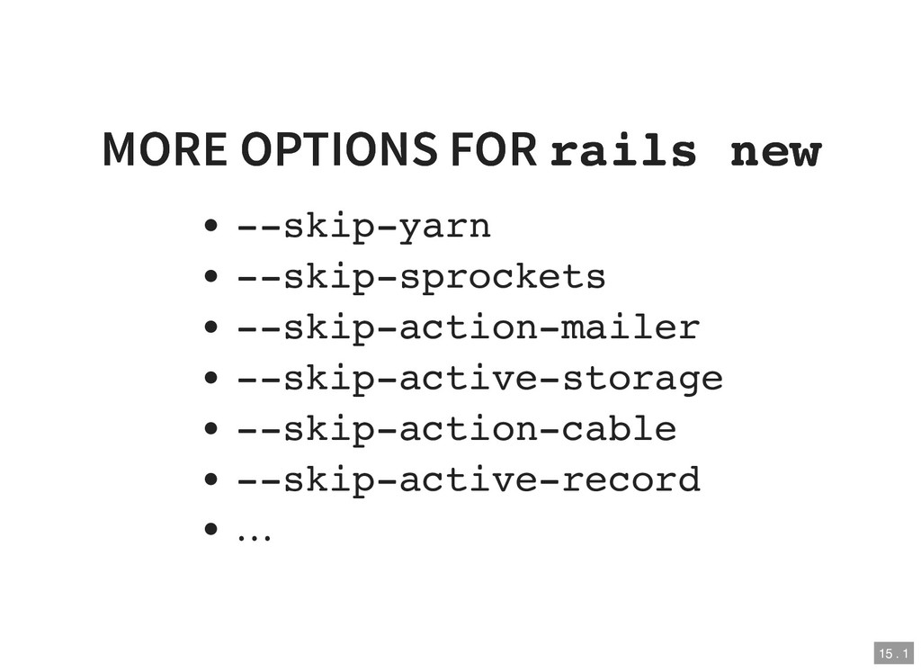 MORE OPTIONS FOR MORE OPTIONS FOR rails new rai...