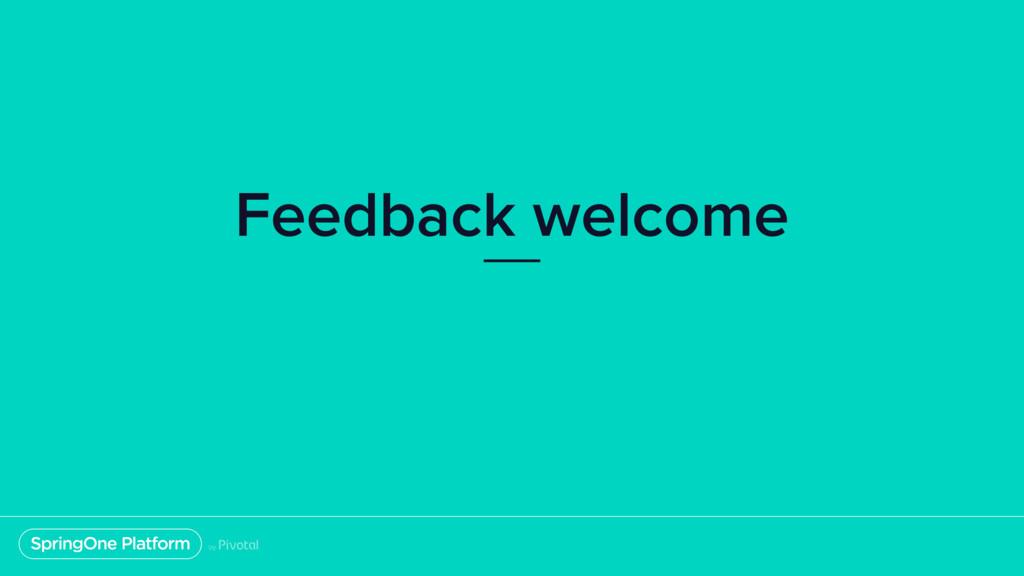 Feedback welcome