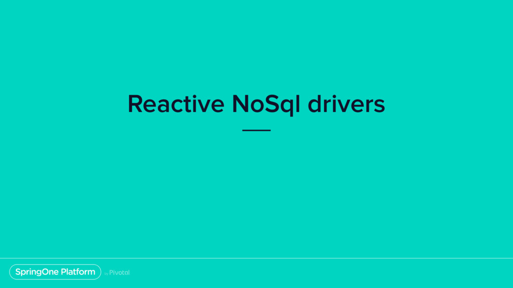Reactive NoSql drivers