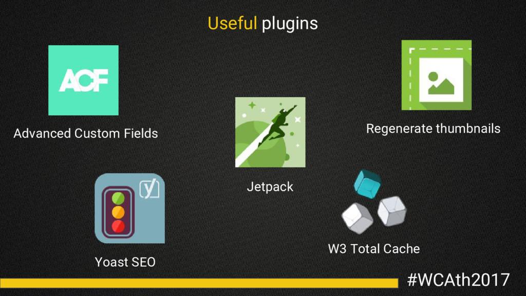 #WCAth2017 Useful plugins Advanced Custom Field...