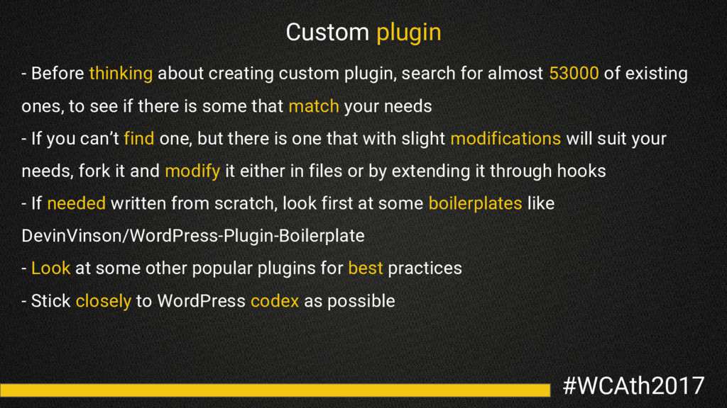 #WCAth2017 Custom plugin - Before thinking abou...