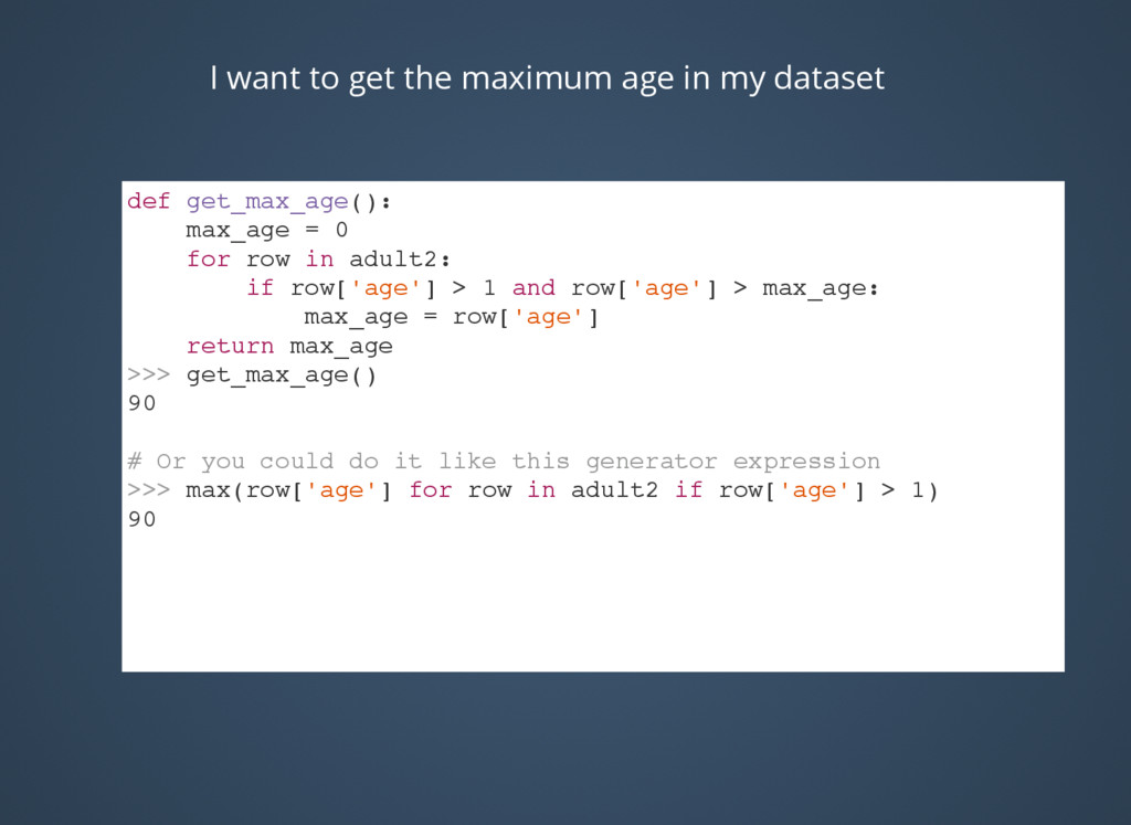 I want to get the maximum age in my dataset def...