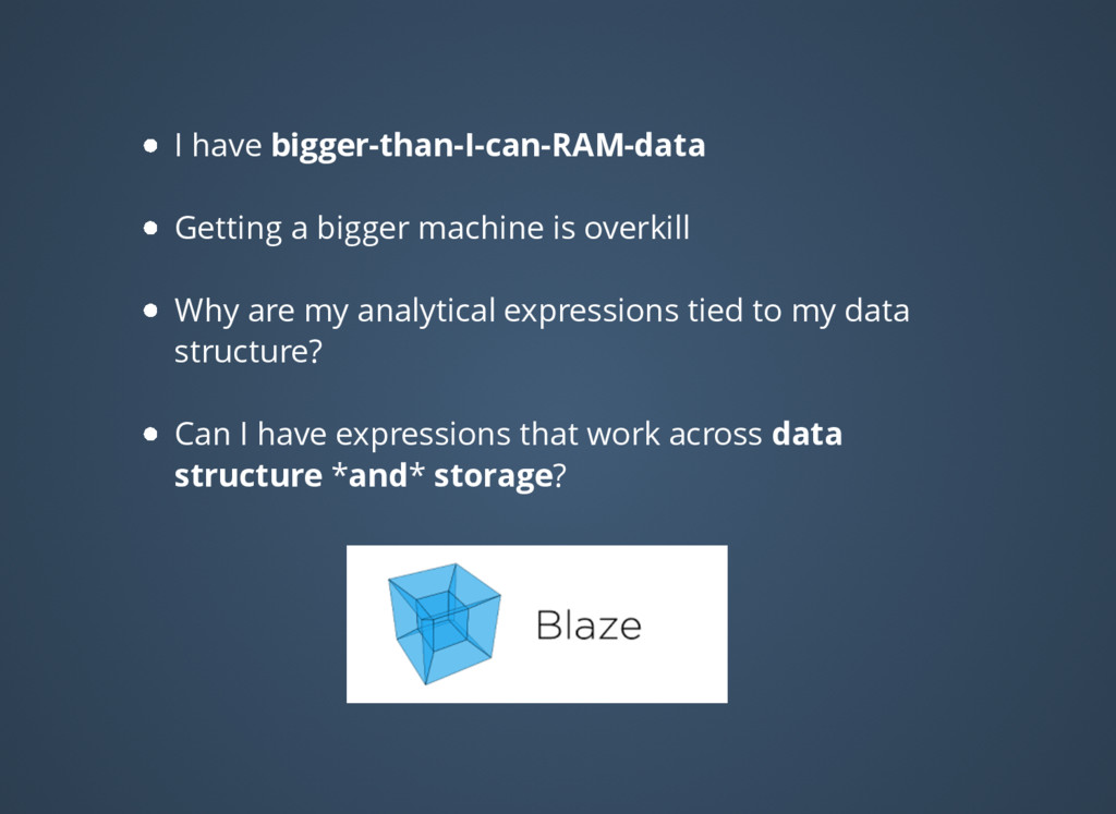 I have bigger-than-I-can-RAM-data Getting a big...