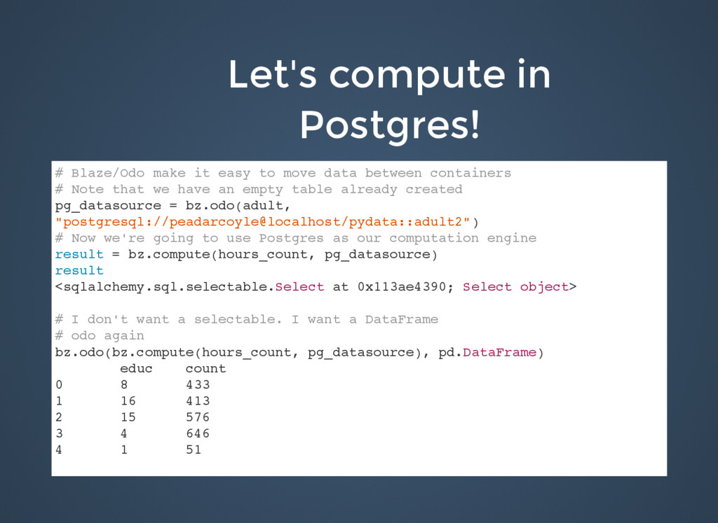 Let's compute in Let's compute in Postgres! Pos...
