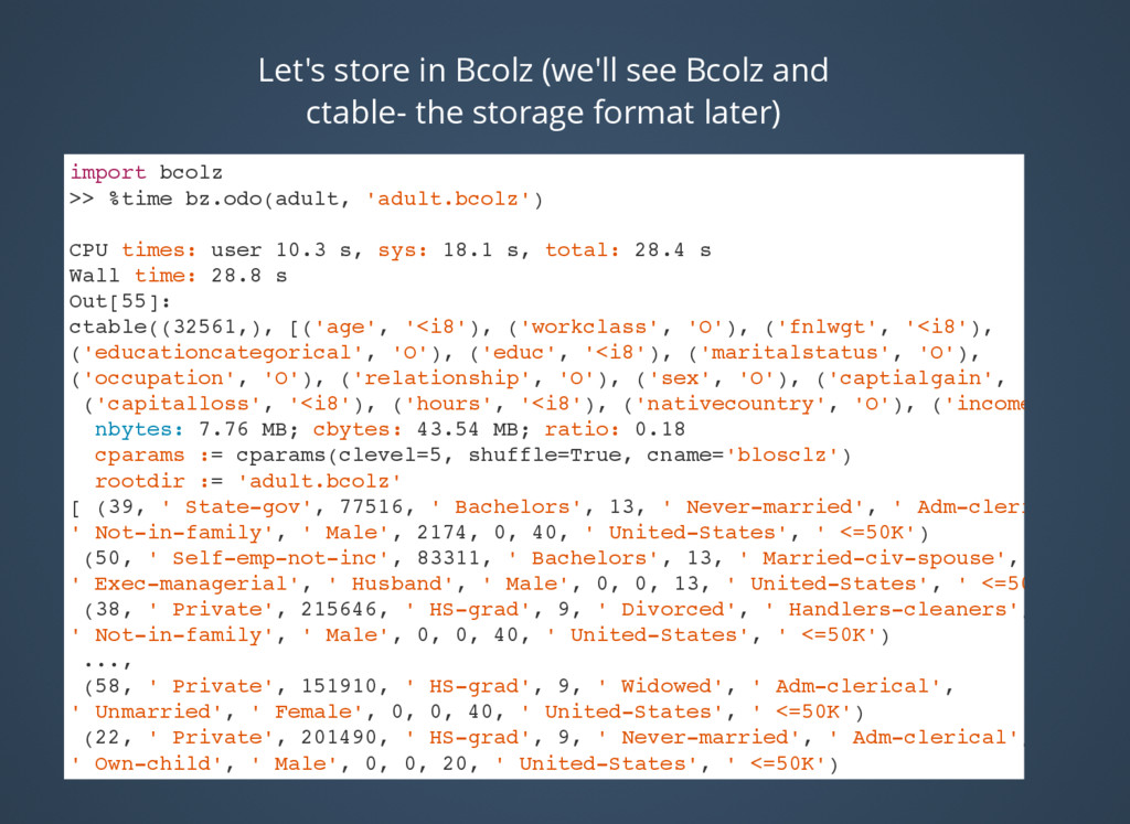 Let's store in Bcolz (we'll see Bcolz and ctabl...