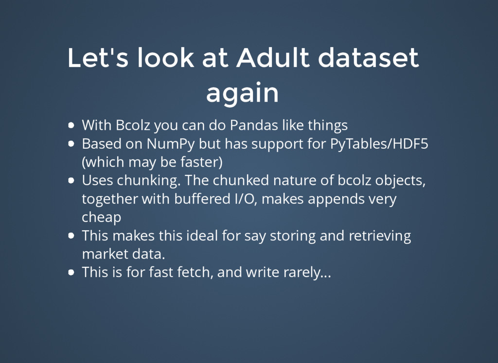Let's look at Adult dataset Let's look at Adult...