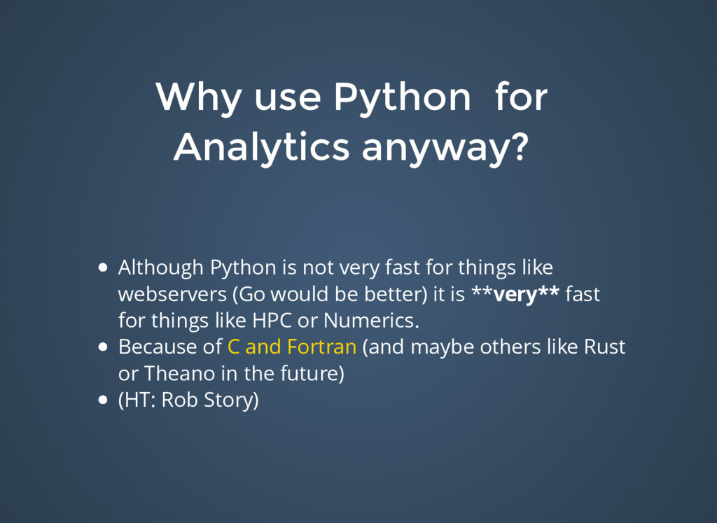 Why use Python for Why use Python for Analytics...