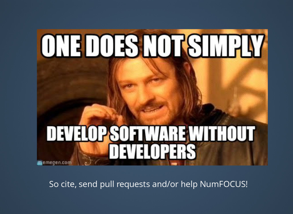 So cite, send pull requests and/or help NumFOCU...