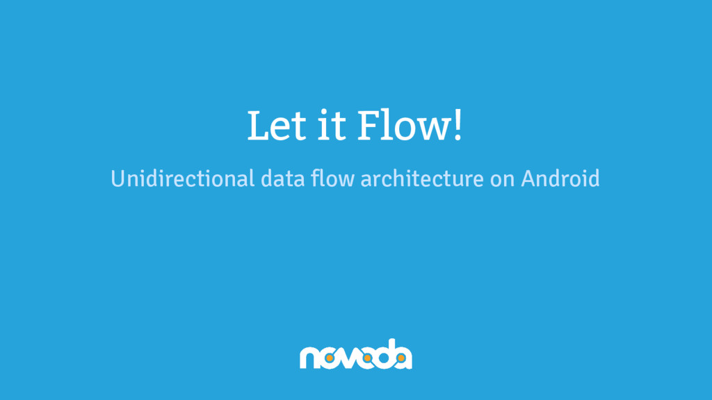 Let it Flow! Unidirectional data flow architect...