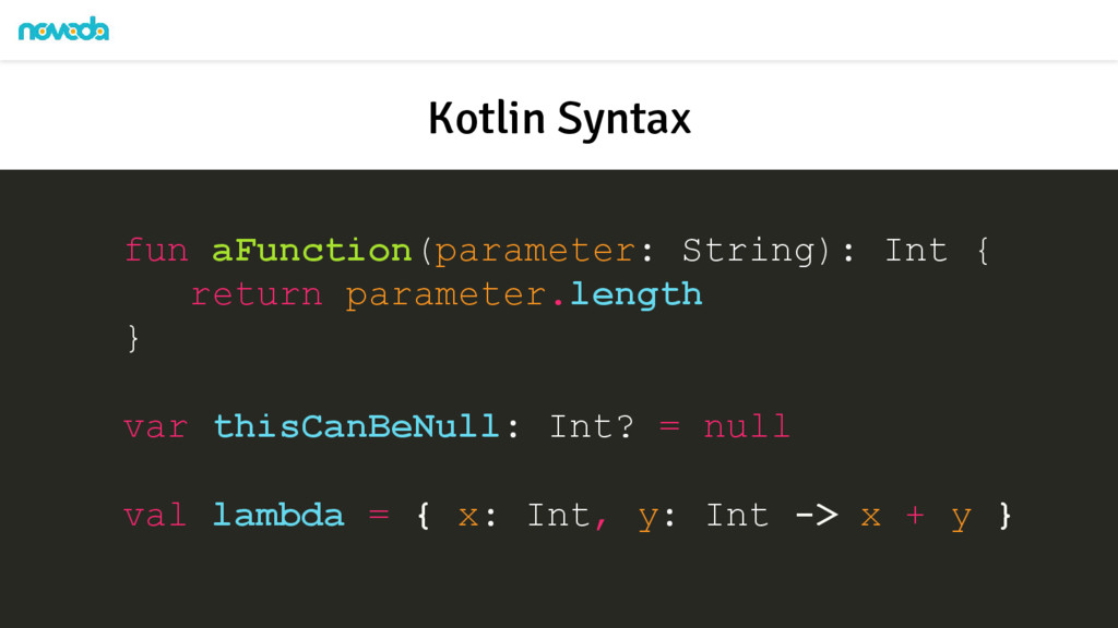Kotlin Syntax fun aFunction(parameter: String):...