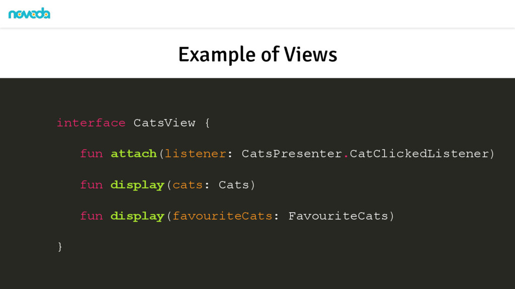 Example of Views interface CatsView { fun attac...