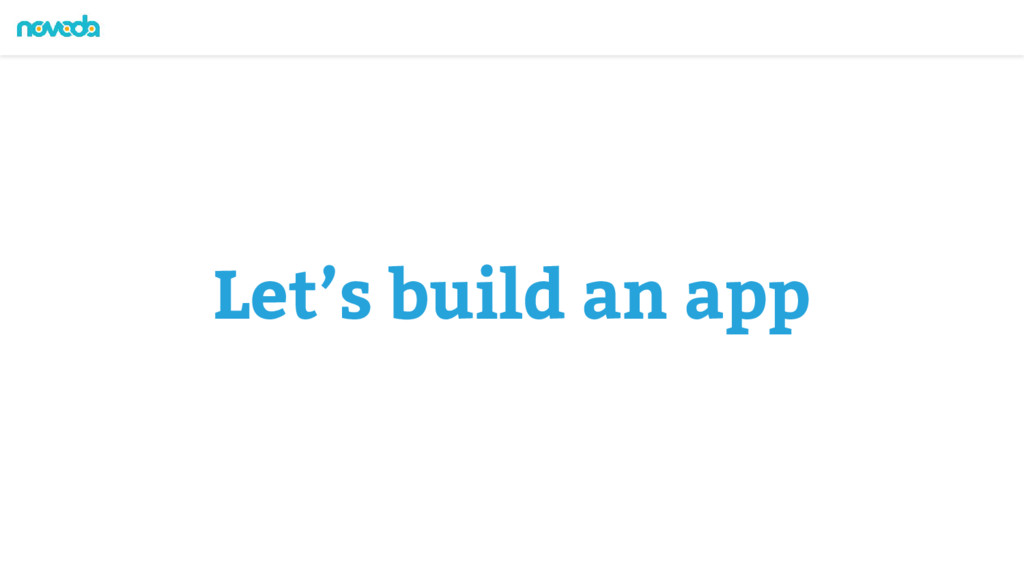 Let's build an app
