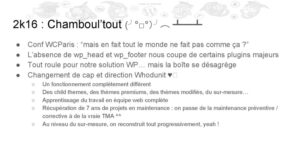 2k16 : Chamboul'tout (╯°□°)╯︵ ┻━┻ ● Conf WCPari...