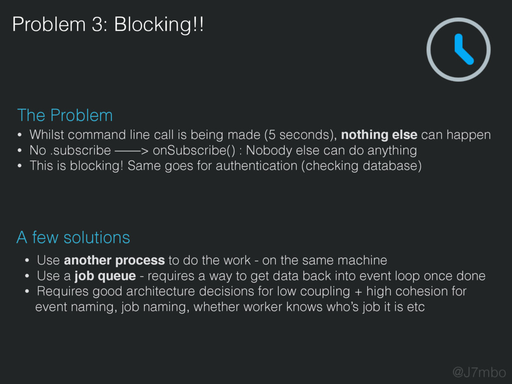 Problem 3: Blocking!! The Problem • Whilst comm...