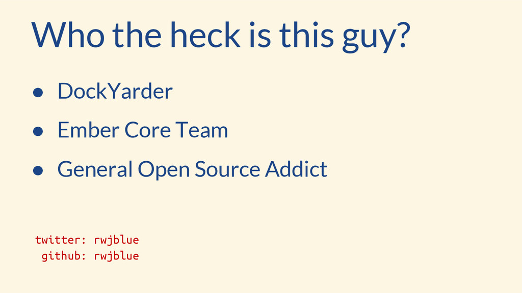 Who the heck is this guy? ● DockYarder ● Ember ...