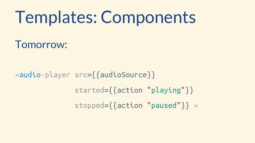 Tomorrow: <audio-player src={{audioSource}} sta...