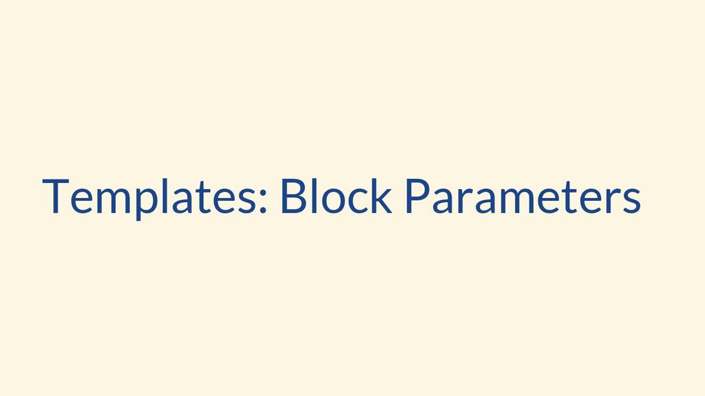 Templates: Block Parameters