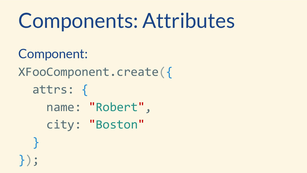 Component: XFooComponent.create({ attrs: { name...