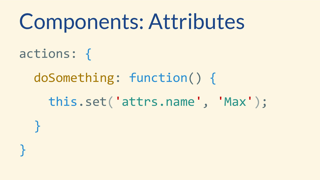 Components: Attributes actions: { doSomething: ...