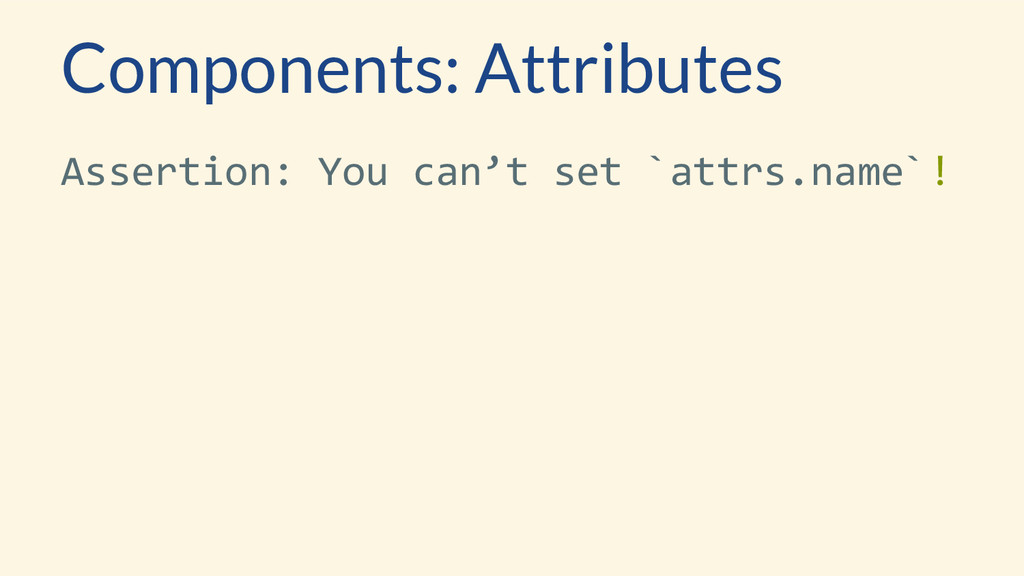 Components: Attributes Assertion: You can't set...
