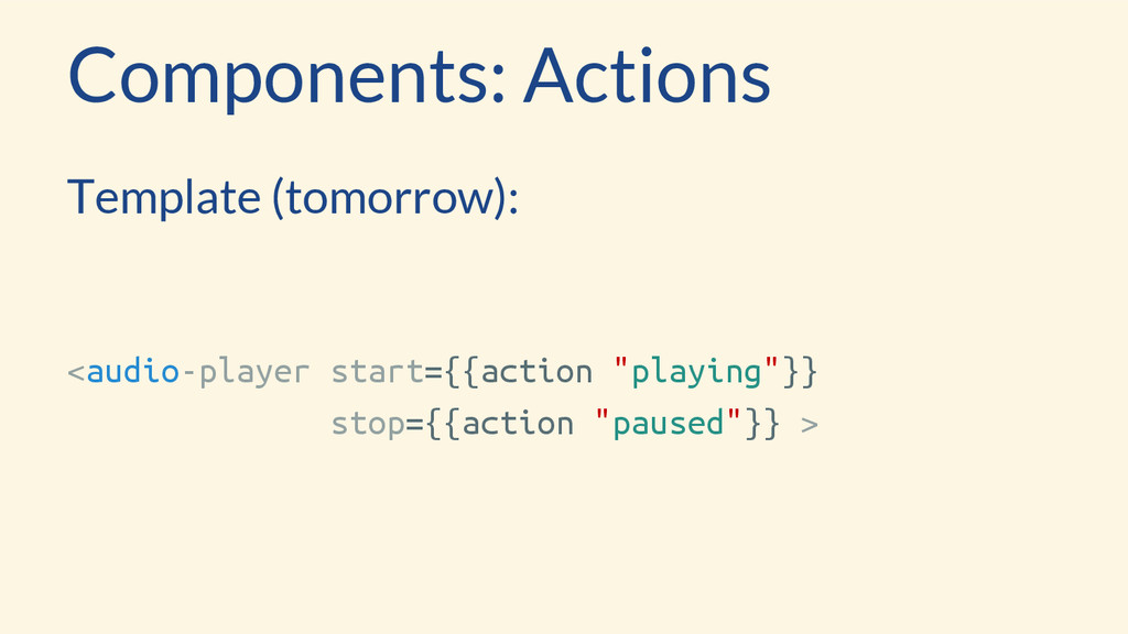 Components: Actions Template (tomorrow): <audio...