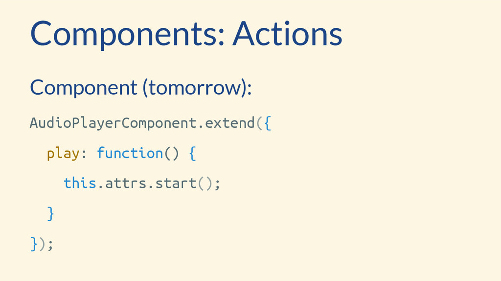Components: Actions Component (tomorrow): Audio...