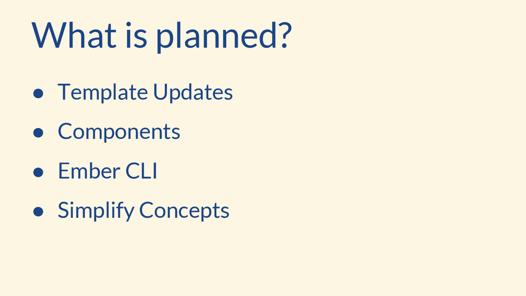 What is planned? ● Template Updates ● Component...