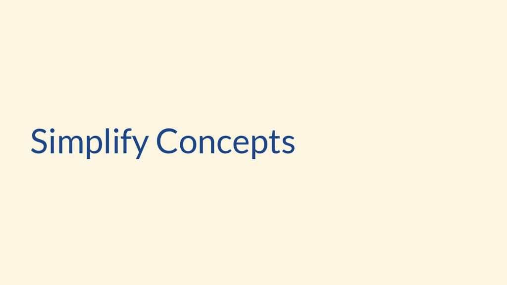 Simplify Concepts