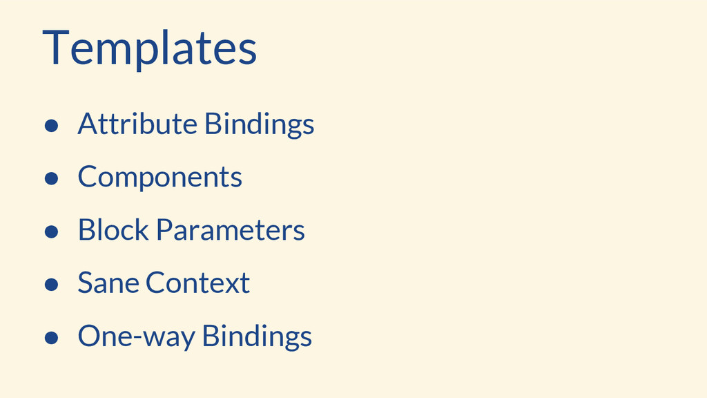 Templates ● Attribute Bindings ● Components ● B...