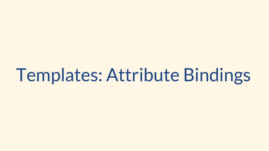 Templates: Attribute Bindings