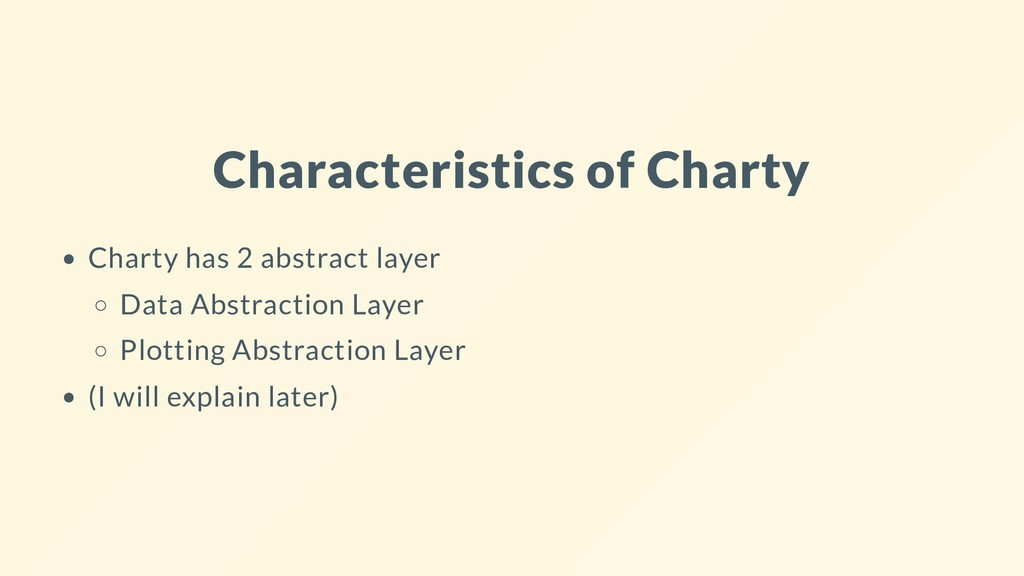 Characteristics of Charty Charty has 2 abstract...