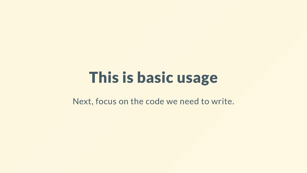 This is basic usage Next, focus on the code we ...