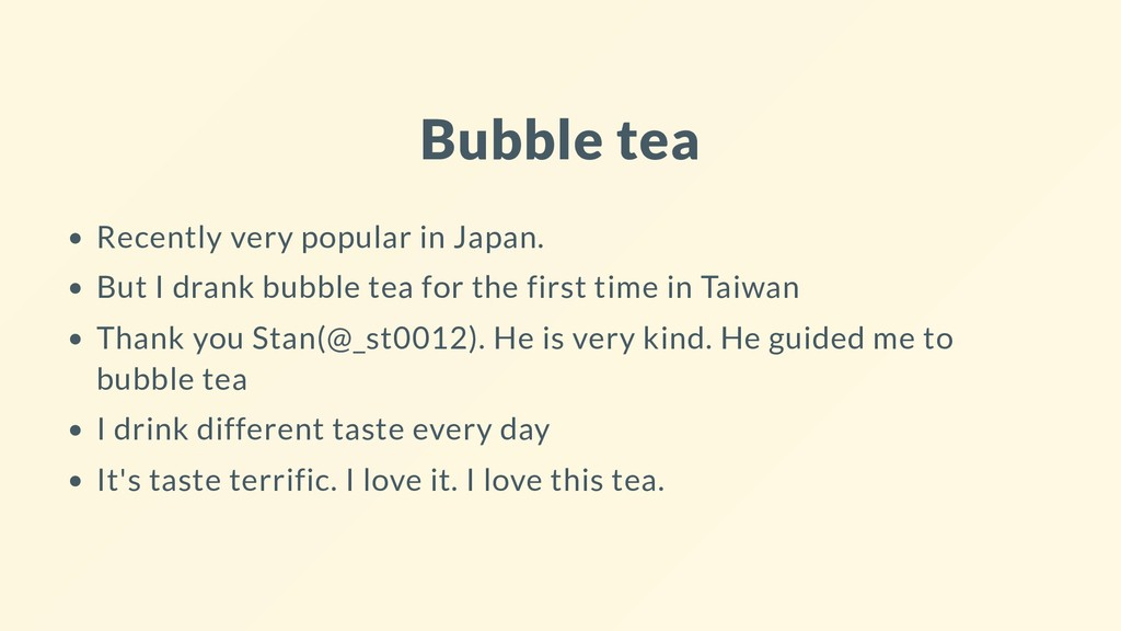 Bubble tea Recently very popular in Japan. But ...