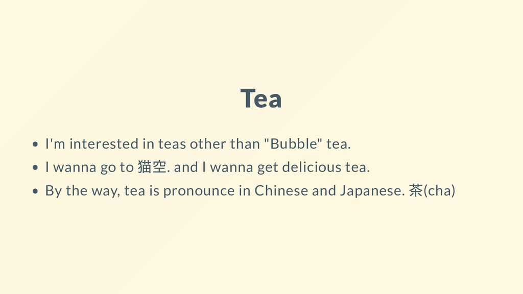 "Tea I'm interested in teas other than ""Bubble"" ..."