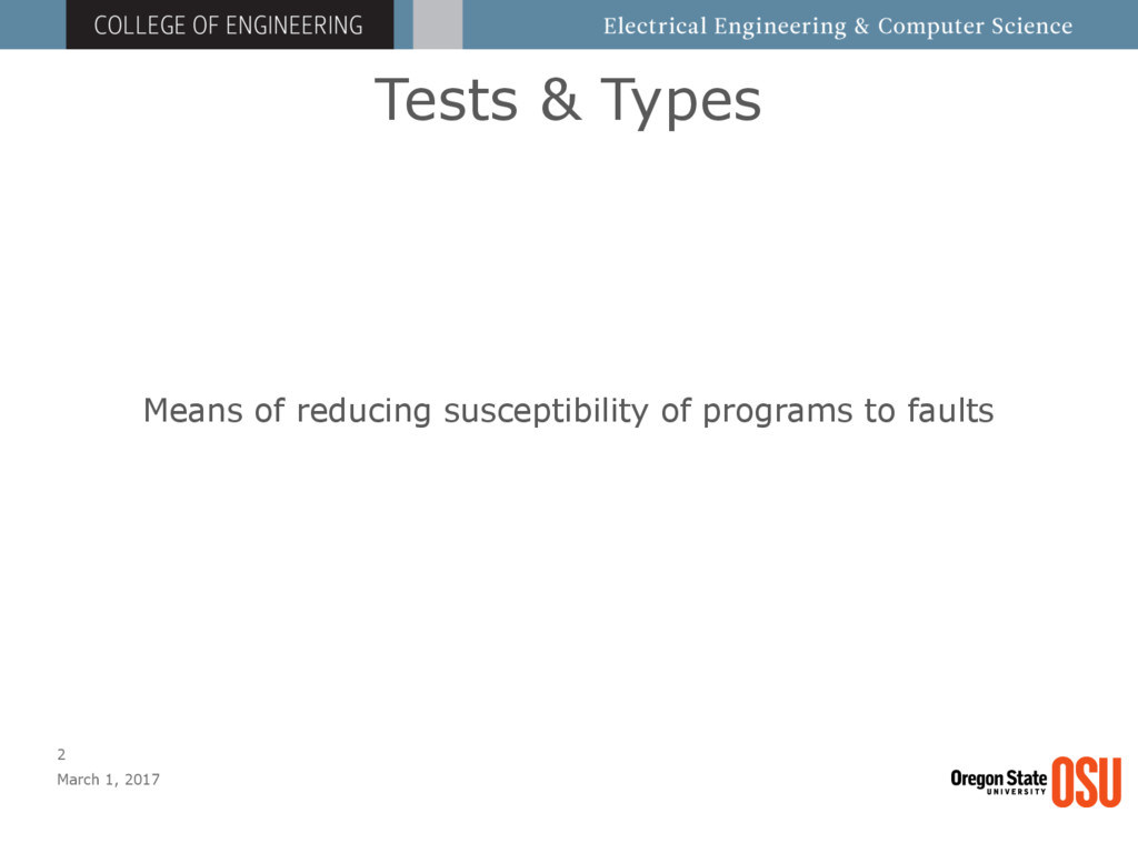 Tests & Types March 1, 2017 2 Means of reducing...