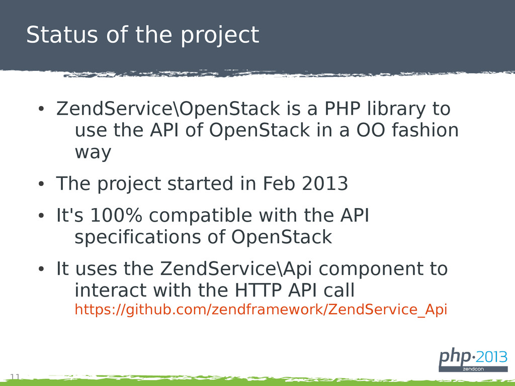 11 Status of the project ● ZendService\OpenStac...