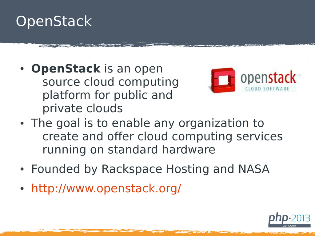 OpenStack ● OpenStack is an open source cloud c...