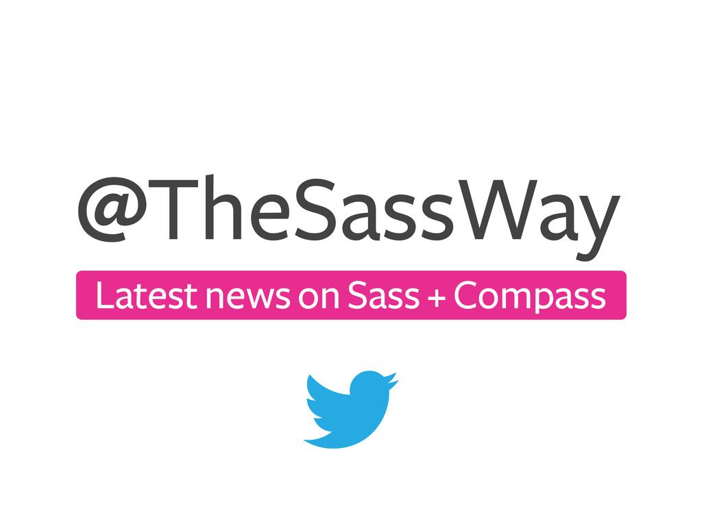 TheSassWay Latest news on Sass + Compass @