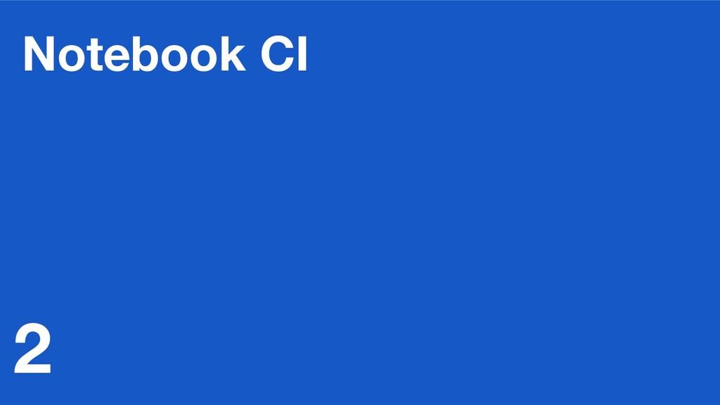 Notebook CI 2