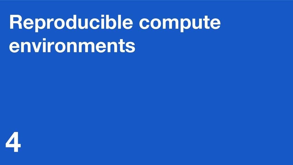 Reproducible compute environments 4